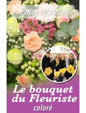 Le bouquet du fleuriste ton coloré - pour Maman